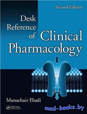 Desk Reference of Clinical Pharmacology - Ebadi M. - 2008 год - 791 с.