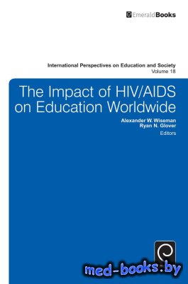 The Impact of HIV/AIDS on Education Worldwide 2012 - Glover R., Wiseman A. - 2012 год