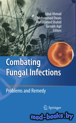 Combating Fungal Infections: Problems and Remedy - Ahmad I., Owais M., Shah ...