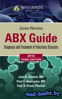 Johns Hopkins ABX Guide. Diagnosis and Treatment of Infectious Diseases - B ...