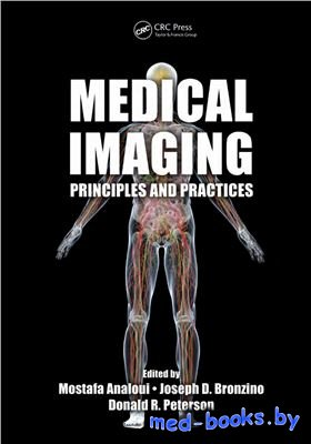 Medical Imaging. Principles and Practices - Analoui M., Bronzino J.D., Peterson D.R. - 2012 год - 444 с.