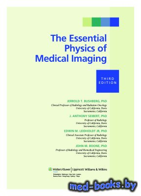 The Essential Physics of Medical Imaging - Bushberg J.T. - 2012 год - 1043  ...