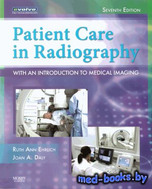Patient Care in Radiography: With an Introduction to Medical Imaging - Ehrl ...