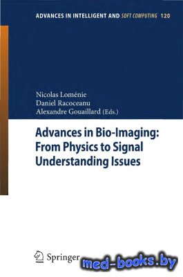 Advances in Bio-Imaging. From Physics to Signal Understanding Issues. State ...