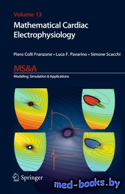 Mathematical Cardiac Electrophysiology - Franzone P.C., Pavarino L.F., Scac ...