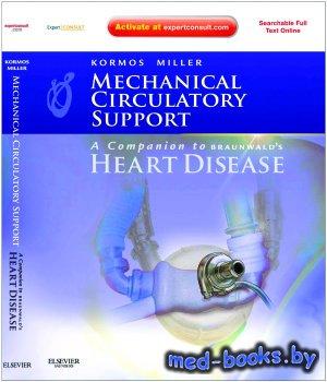 Mechanical Circulatory Support - Kormos Robert L., Miller Leslie W. - 2012  ...