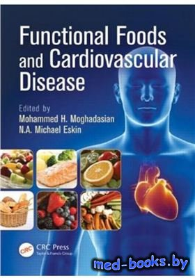 Functional Foods and Cardiovascular Disease - Moghadasian M.H. - 2012 год