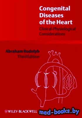 Congenital Diseases of the Heart - Rudolph Abraham M. - 2009 год