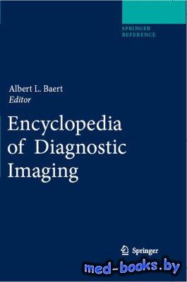 Encyclopedia of Diagnostic Imaging - Baert A.L. - 2008 год
