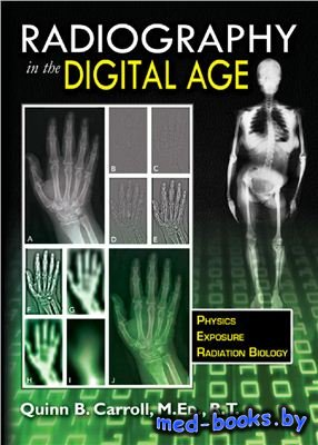 Radiography in the Digital Age: Physics, Exposure, Radiation Biology - Carr ...