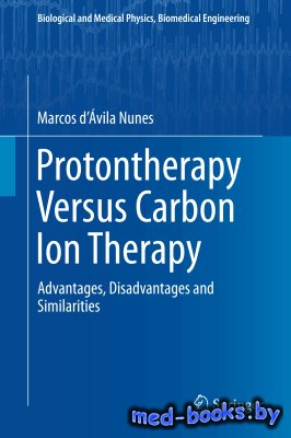 Protontherapy Versus Carbon Ion Therapy: Advantages, Disadvantages and Simi ...