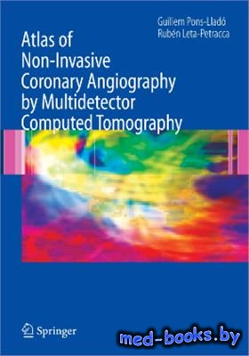 Atlas of Non-Invasive Coronary Angiography by Multidetector Computed Tomogr ...