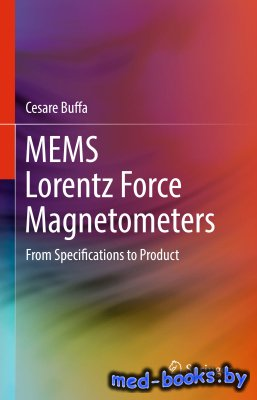 MEMS Lorentz Force Magnetometers: From Specifications to Product - Buffa C. ...