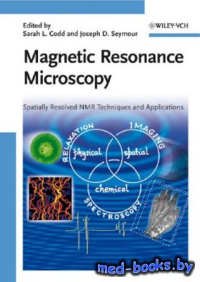 Magnetic Resonance Microscopy: Spatially Resolved NMR Techniques and Applic ...