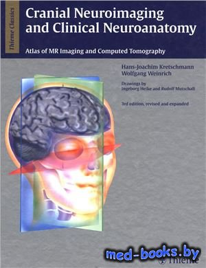 Cranial Neuroimaging and Clinical Neuroanatomy: Atlas of MR Imaging and Com ...