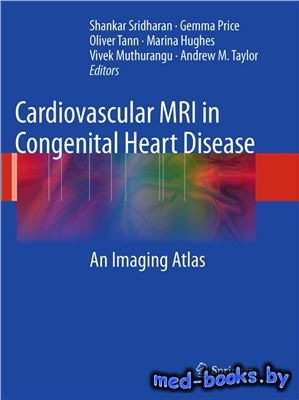 Cardiovascular MRI in Congenital Heart Disease: An Imaging Atlas - Sridhara ...