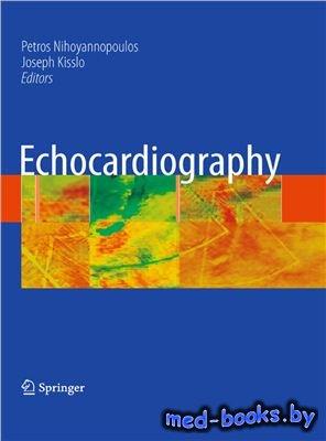 Echocardiography - Nihoyannopous P. - 2009 год