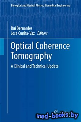 Optical Coherence Tomography: A Clinical and Technical Update - Bernardes R., Cunha-Vaz J.