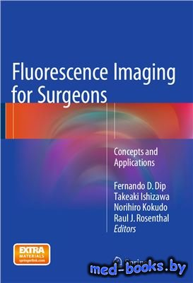 Fluorescence Imaging for Surgeons: Concepts and Applications - Dip F.D., Ishizawa T., Kokudo N., Rosenthal R.J.