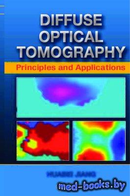 Diffuse Optical Tomography: Principles and Applications - Jiang H. - 2011 г ...