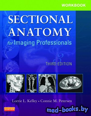 Workbook for Sectional Anatomy for Imaging Professionals - Kelley L.L., Pet ...
