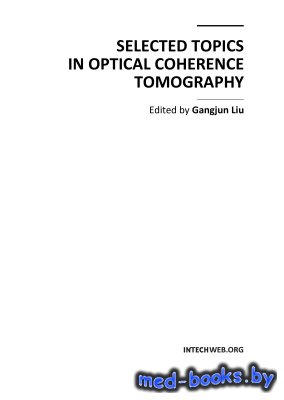Selected Topics in Optical Coherence Tomography - Liu G. - 2012 год