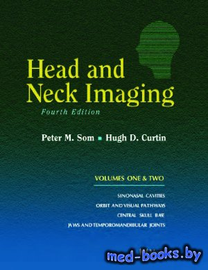 Head and Neck Imaging - Som P.M., Curtin H.D. - 2003 год