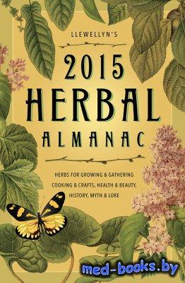 Llewellyn's 2015 Herbal Almanac - Barrette Elizabeth - 2014 год