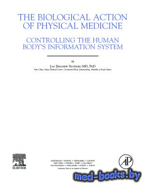 The Biological Action of Physical Medicine. Controlling the Human Body's I ...