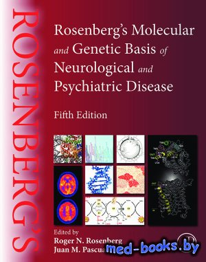 Rosenberg's Molecular and Genetic Basis of Neurological and Psychiatric Di ...