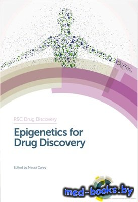 Epigenetics for Drug Discovery - Carey N. - 2015 год