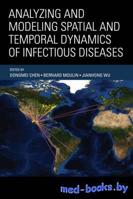 Analyzing and Modeling Spatial and Temporal Dynamics of Infectious Diseases ...