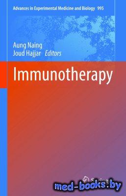 Immunotherapy - Naing Aung, Hajjar Joud - 2017 год - 183 с.