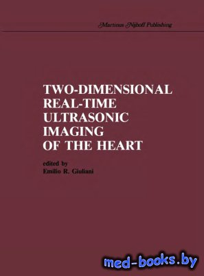 Two-Dimensional Real-Time Ultrasonic Imaging of the Heart - Giuliani E.R. - ...