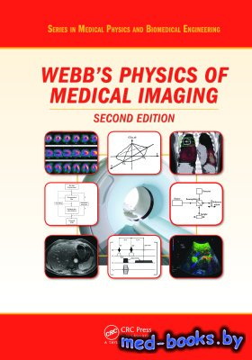 The Physics of Medical Imaging - Webb S. - 2012 год