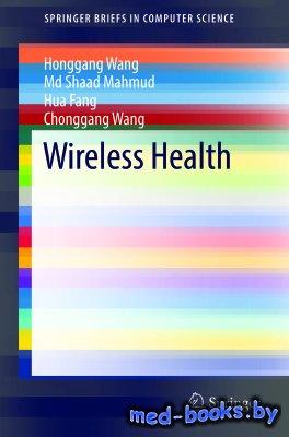 Wireless Health - Wang H., Mahmud S., Fang H., Wang C. - 2016 год