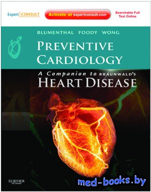 Preventive Cardiology - Blumenthal Roger S., Foody JoAnne M., Wong Nathan D ...
