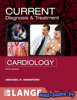 Current Diagnosis & Treatment Cardiology - Crawford M. - 2009 год