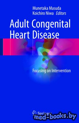 Adult Congenital Heart Disease: Focusing on Intervention - Masuda M., Niwa  ...
