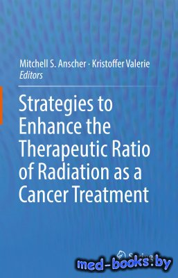 Strategies to Enhance the Therapeutic Ratio of Radiation as a Cancer Treatm ...