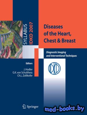 Diseases of the Heart, Chest & Breast. Diagnostic Imaging and Interventiona ...