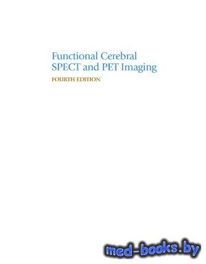 Functional Cerebral SPECT and PET Imaging - Van Heertum R.L., Tikofsky R.S. ...