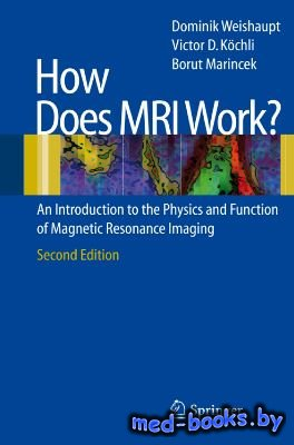 How does MRI work. An Introduction to the Physics and Function of Magnetic  ...