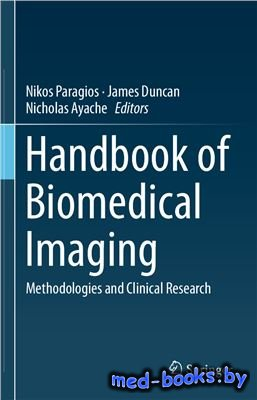 Handbook of Biomedical Imaging: Methodologies and Clinical Research - Parag ...