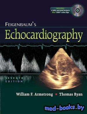 Feigenbaum's Echocardiography - Armstrong Willam F., Ryan Thomas - 2010 год