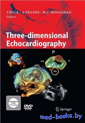 Three-dimensional Echocardiography - Buck T., Franke A., Monaghan M.J. - 20 ...