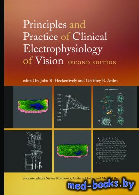 Principles and Practice of Clinical Electrophysiology of Vision - Heckenliv ...