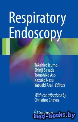 Respiratory Endoscopy - Izumo T. et al. - 2017 год