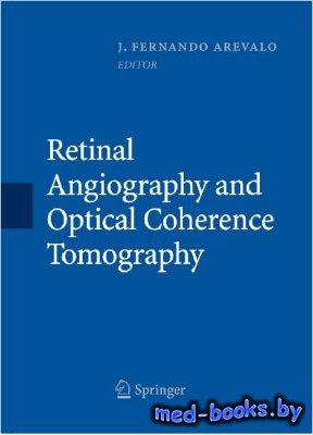 Retinal Angiography and Optical Coherence Tomography - Arevalo J.F. - 2009  ...