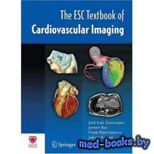 The ESC Textbook of Cardiovascular Imaging - Zamorano J.L. - 2010 год